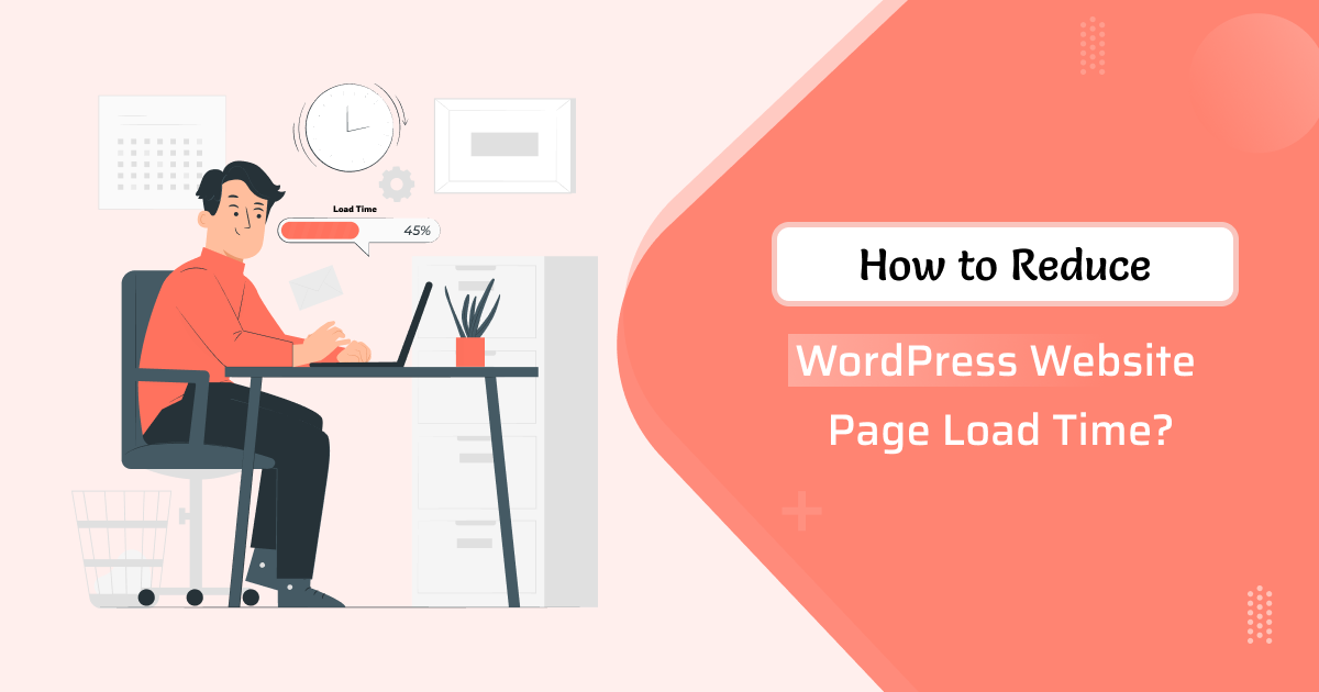how-to-reduce-wordpress-website-page-load-time