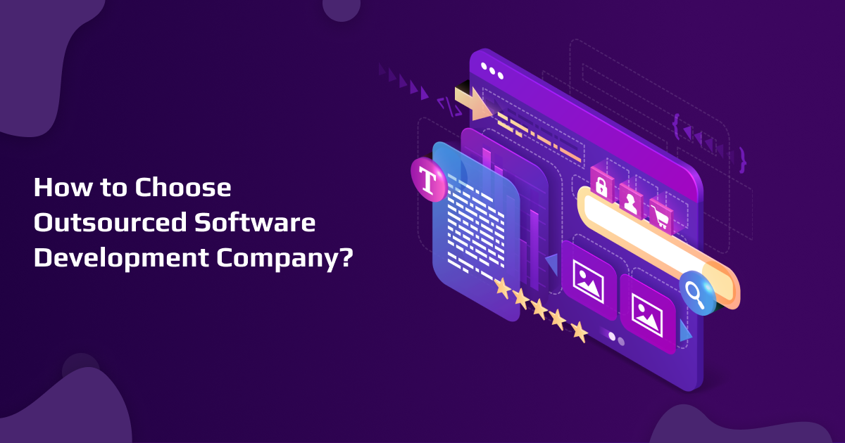 How to Choose Outsourced Software Development Company